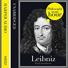Leibniz: Philosophy in an Hour (       UNABRIDGED) by Paul Strathern Narrated by Jonathan Keeble
