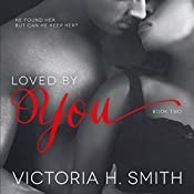 Loved by You: Found by You Book 2 | Victoria H. Smith