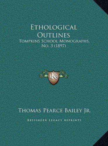 Ethological Outlines: Tompkins School Monographs, No. 3 (1897)