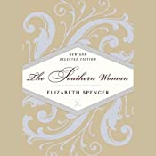 The Southern Woman: New and Selected Fiction | [Elizabeth Spencer]