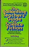 The Ballantine Teacher's Guide to Science Fiction (0345279891) by Allen, David
