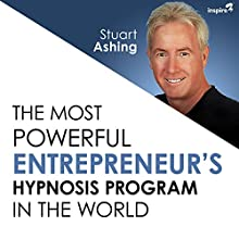 The Most Powerful Entrepreneur's Hypnosis Program in the World Speech by Stuart Ashing Narrated by Stuart Ashing