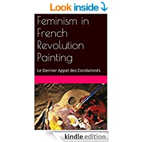Feminism Theory in French Revolution Painting: Le Dernier Appel des Condamn�s