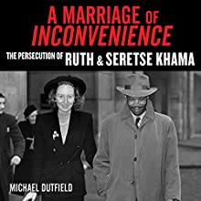 A Marriage of Inconvenience: The Persecution of Ruth and Seretse Khama Audiobook by Michael Dutfield Narrated by Simon Vance
