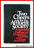 img - for Two Cheers for the Affluent Society,A Spirited Defense of Economic Growth book / textbook / text book