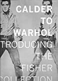 img - for Calder to Warhol: Introducing the Fisher Collection book / textbook / text book