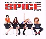 Spice Girls Mama/Who Do You Think You