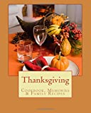 Thanksgiving: Cookbook, Memories and Family Recipies