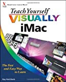 Teach Yourself VISUALLY iMac (Teach Yourself VISUALLY (Tech)) (0470568038) by Hart-Davis, Guy