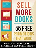 img - for Sell More Books: 55 Free Promotions That Work (Writing Skills) book / textbook / text book