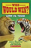 img - for Who Would Win? Lion vs. Tiger book / textbook / text book