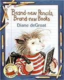 Brand-new Pencils, Brand-new Books (Gilbert and Friends)
