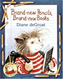 Brand-new Pencils, Brand-new Books (Gilbert and Friends)