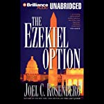 The Ezekiel Option: Political Thrillers Series #3 (       UNABRIDGED) by Joel C. Rosenberg Narrated by Patrick G. Lawlor