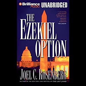 The Ezekiel Option: Political Thrillers Series #3 | [Joel C. Rosenberg]