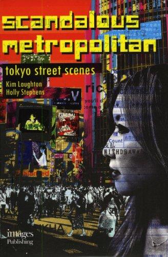 Scandalous Metropolitan Tokyo Street Scènes /Anglais