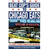 The Beat Cop&#39;s Guide to Chicago Eats ~ Christopher Garlington