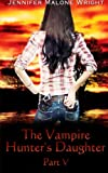 img - for The Vampire Hunter's Daughter: Part V: Living With Vampires (Volume 5) book / textbook / text book