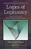 Logics of Legitimacy: Three Traditions of Public Administration Praxis (Public Administration and Public Policy)