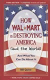 Bill Quinn How Walmart is Destroying America (and the World): And What You Can Do About it
