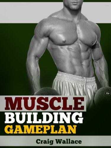 Muscle Building Gameplan