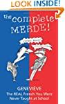 The Complete Merde: The Real French Y...