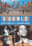 Tomorrow-Land: The 1964-65 Worlds Fair and the Transformation of America