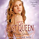 The Lost Queen: Faerie Path, Book 2 (       UNABRIDGED) by Frewin Jones Narrated by Khristine Hvam