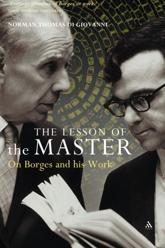 The Lesson of the Master: On Borges and His Work