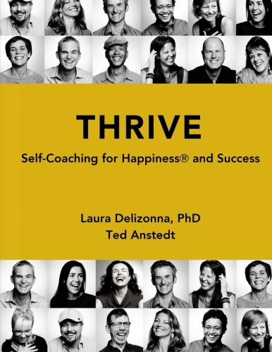 Thrive: Self-Coaching for Happiness & Success (Positive Psychology & The Keys to Sustainable Happiness)