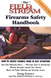 img - for By Doug Painter The Field & Stream Firearms Safety Handbook (1st First Edition) [Paperback] book / textbook / text book