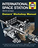 International Space Station Manual: An insight into the history, development, collaboration, production and role of the permanently manned earth-orbiting complex (Haynes Owners' Workshop Manuals)