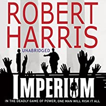 Imperium | Livre audio Auteur(s) : Robert Harris Narrateur(s) : Bill Wallis