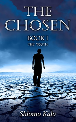 THE CHOSEN Book I: THE YOUTH by Shlomo Kalo