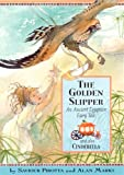The Golden Slipper: An Ancient Egyptian Fairy Tale (0749654341) by Marks, Alan
