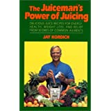 The Juicemans Power of Juicing 1st edition by Kordich Jay published by William Morrow Cookbooks Hardcover