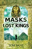 img - for Masks of the Lost Kings (Suzy da Silva Series) book / textbook / text book