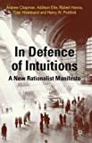 img - for In Defense of Intuitions: A New Rationalist Manifesto book / textbook / text book