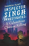 A Calamitous Chinese Killing (Inspector Singh Investigates)