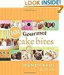 101 Gourmet Cake Bites: For All Occas...