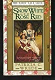 Snow White and Rose Red (The Fairy Tale Series)