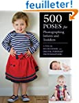 500 Poses for Photographing Infants a...