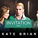 Invitation Only Audiobook by Kate Brian Narrated by Cassandra Campbell