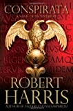 img - for by Harris, Robert Conspirata: A Novel of Ancient Rome (2010) Hardcover book / textbook / text book