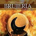 Breve historia de la brujería Audiobook by Jesús Callejo Narrated by Maria del Carmen Siccardi