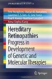 Hereditary Retinopathies: Progress in Development of Genetic and Molecular Therapies (SpringerBriefs in Genetics)