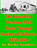 The Butterfield Overland Mail Route Through Southern California: 1858-1861