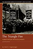 img - for The Triangle Fire: A Brief History with Documents (Bedford Cultural Editions Series) book / textbook / text book