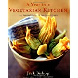 A Year in a Vegetarian Kitchen: Easy Seasonal Dishes for Family and Friendsby Jack Bishop