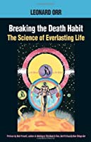 Breaking the Death Habit: The Story of Everlasting Life